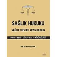 Sağlık Hukuku Sağlık Meslek Mensubunun Tanımı Yetki Görev Hak ve Yükümlülüğü