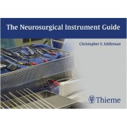 The Neurosurgical Instrument Guide 1st Edition