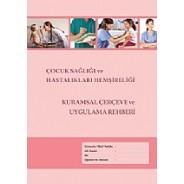 Çocuk Sağlığı ve Hastalıkları Hemşireliği Kurumsal Çerçeve ve Uygulama Rehberi