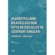 Algoritmaların Kılavuzluğunda Bipolar Bozukluk ve Şizofreni Vakaları