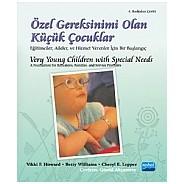 ÖZEL GEREKSİNİMİ OLAN KÜÇÜK ÇOCUKLAR / Very Young Children With Special Needs