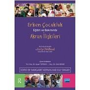 Erken Çocukluk Eğitim ve Bakımında AKRAN İLİŞKİLERİ / Peer Relationships in Early Childhood Education and Care