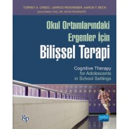 OKUL ORTAMLARINDAKİ ERGENLER İÇİN BİLİŞSEL TERAPİ / Cognitive Therapy for Adolescents in School Settings