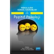 Psikolojide Güncel Kavramlar - 1 - POZİTİF PSİKOLOJİ