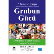 GRUBUN GÜCÜ Okullarda Çözüm Odaklı Grupla Danışma - THE POWER OF GROUPS Solution-Focused Group Counseling in Schools