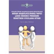 Akran Arabulucu/Barış Yapıcı Lider Öğrenci Programı Öğretmen Uygulama Kitabı
