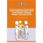 Akran Arabulucu/Barış Yapıcı Lider Öğrenci Programı Öğrenci Uygulama Kitabı