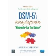 DSM-5'i® Kolaylaştıran Klinisyenler için Tanı Rehberi - DSM-5® Made Easy The Clinician's Guide to Diagnosis