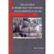 Belgelerle II. Meşrutiyet'ten Tehcir'e Adana Ermeni Olayları Günlüğü