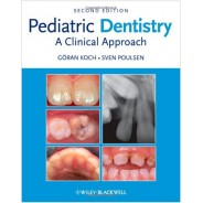 Pediatric Dentistry: A Clinical Approach 2nd Edition