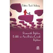 Romantik İlişkiler, Evlilik ve Ana-Baba-Çocuk İlişkileri
