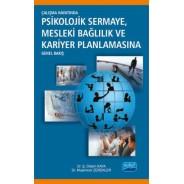 Çalışma Hayatında Psikolojik Sermaye Mesleki Bağlılık ve Kariyer Planlamasına Genel Bakış