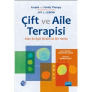ÇİFT VE AİLE TERAPİSİ - Alanla İlgili Bütüncül Bir Harita - COUPLE AND FAMILY THERAPY - An Integrative Map of the Territory
