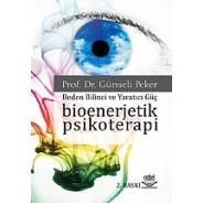 Bioenerjetik Psikoterapi -Beden Bilinci ve Yaratıcı Güç-