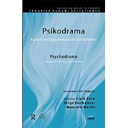 PSİKODRAMA, Kuram ve Uygulamadaki Gelişmeler / Psychodrama, Advances in Theory and Practice