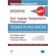 İLERİ YAŞTAKİ YETİŞKİNLERLE PSİKOTERAPİ TEDAVİ PLANLAYICISI - The Older Adult Psychotherapy Treatment Planner