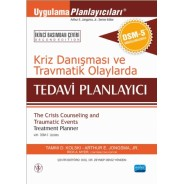 KRİZ DANIŞMASI ve TRAVMATİK OLAYLARDA TEDAVİ PLANLAYICI/The Crisis Counseling and Traumatic Events Treatment Planner