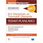 KRİZ DANIŞMASI ve TRAVMATİK OLAYLARDA TEDAVİ PLANLAYICI/The Crisis Counseling and Traumatic Events Treatment Planner