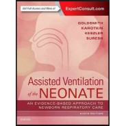 Assisted Ventilation of the Neonate, 6th Edition Evidence-Based Approach to Newborn Respiratory Care