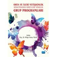 Orta ve İleri Yetişkinlik Dönemindeki Bireylere Yönelik GRUP PROGRAMLARI