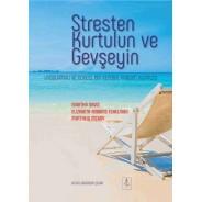 STRESTEN KURTULUN VE GEVŞEYİN Uygulamalı ve Güncel Bir Kendine Yardım Kılavuzu - The Relaxation and Stress Reduction Workbook