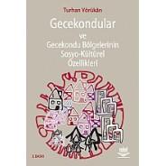 Gecekondular ve Gecekondu Bölgelerinin Sosyo-Kültürel Özellikleri