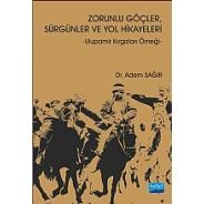 Zorunlu Göçler Sürgünler ve Yol Hikayeleri - Ulupamir Kırgızları Örneği-