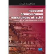 Hemşehri Derneklerinin Baskı Grubu Niteliği (Ankara ve İstanbul Dernekleri Örneği)