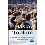 HASTA TOPLUM: Cinsiyetçilik, Tıbbileştirme ve Tüketime Dair Sağlık Çözümlemeleri