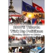 2000'Lİ YILLARDA TÜRK DIŞ POLİTİKASI: Fırsatlar, Riskler ve Krizler