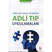 Türk Ceza Adalet Sisteminde Adli Tıp Uygulamaları
