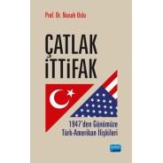 ÇATLAK İTTİFAK: 1947'den Günümüze Türk-Amerikan İlişkileri