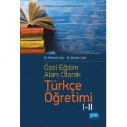 Özel Öğretim Alanı Olarak Türkçe Öğretimi I-II