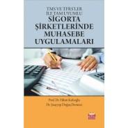 TMS ve TFRS'ler ile Tam Uyumlu Sigorta Şirketlerinde Muhasebe Uygulamaları