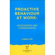 Proactıve Behavıour at Work: Antecedents and Consequences