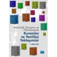 Psikolojik Danışma ve Psikoterapide Kuramlar ve Yenilikçi Yaklaşımlar