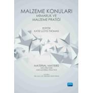 MALZEME KONULARI: MİMARLIK VE MALZEME PRATİĞİ - Material Matters: Architecture and Material Practice