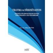 Travma ve Dissosiyasyon: Dissosiyatif Kimlik Bozukluğunun Psikoterapisi ve Aile Dinamikleri (Sert Kapak)
