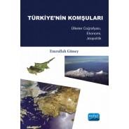 TÜRKİYE'NİN KOMŞULARI - Ülkeler Coğrafyası, Ekonomi, Jeopolitik -