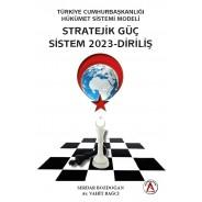 Stratejik Güç Sistem 2023- Diriliş