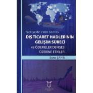 Türkiye'de 1980 Sonrası Dış Ticaret Hadlerinin Gelişim Süreci ve Ödemeler Dengesi Üzerine Etkileri