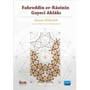 Fahreddîn er-Râzî'nin Gayeci Ahlâkı