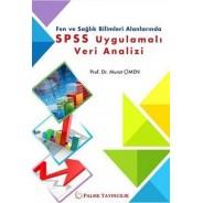 Fen ve Sağlık Bilimleri Alanlarında SPSS Uygulamalı Veri Analizi