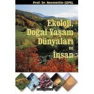 Ekoloji , Doğal Yaşam Dünyaları ve İnsan