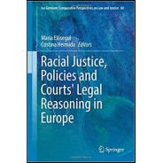 Racial Justice, Policies and Courts' Legal Reasoning in Europe (Ius Gentium: Comparative Perspectives on Law and Justice) 1st