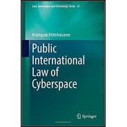 Public International Law of Cyberspace (Law, Governance and Technology Series) 1st ed. 2017 Edition