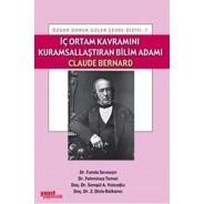 İç Ortam Kavramını Kurumsallaştıran Bilim Adamı Claude Bernard