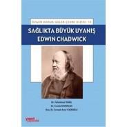 Sağlıkta Büyük Uyanış:Edwin Chadwick