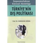 İmparatorluktan Küresel Aktörlüğe Türkiye`nin Dış Politikası
