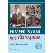 ERMENİ İSYANI : 1915 Yüz Yaşında